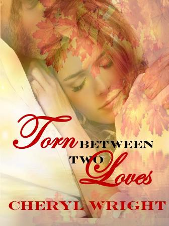 Torn Between Two Loves by Cheryl Wright